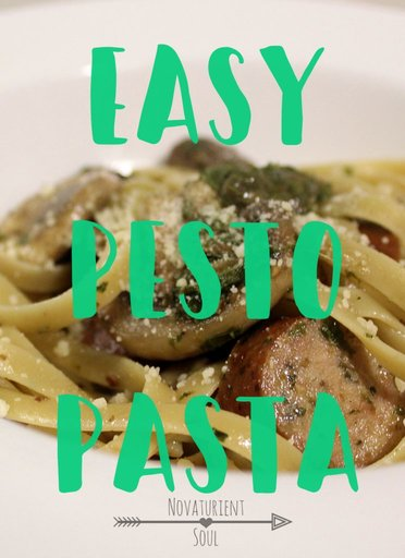 Quick & Easy Pestos Pasta with Chicken Sausage - NovaturientSoul.com